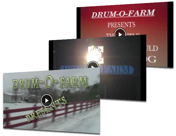 DRUM-O-FARM Video Gallery